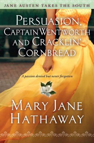 Cover of Persuasion, Captain Wentworth, and Cracklin' Cornbread by Mary Jane Hathaway